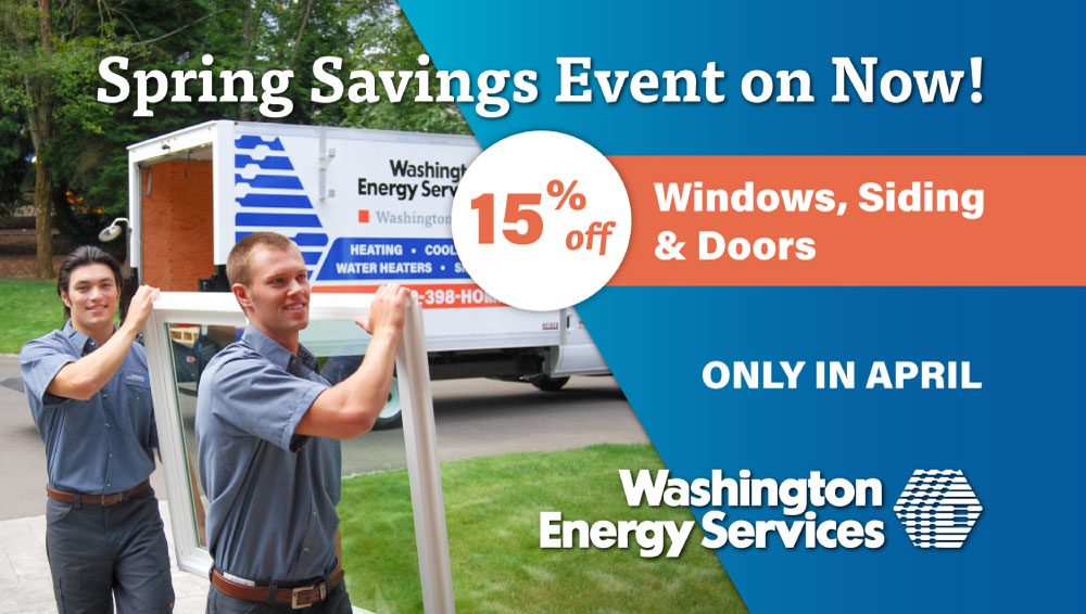 Spring Savings Event 15% off windows siding and doors with Washington Energy Services